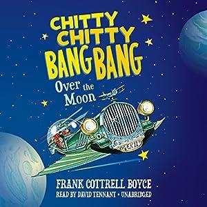 Chitty Chitty Bang Bang over the Moon Audiobook