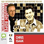 Enough Rope with Andrew Denton: Chris Isaak | Andrew Denton
