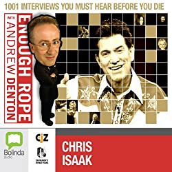 Enough Rope with Andrew Denton: Chris Isaak