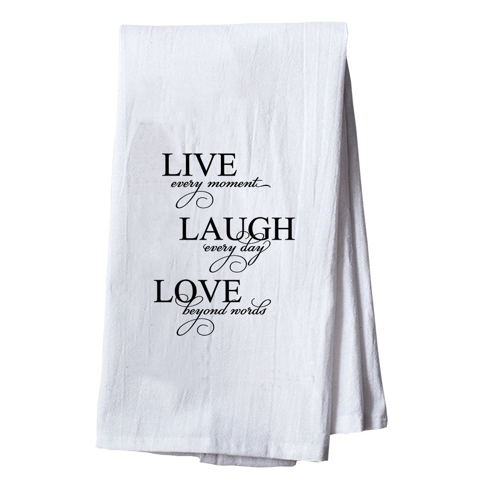 Style In Print Live Every Moment, Laugh Every Day, Love Beyond Words Flour Sack Kitchen Towel