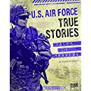 U.S. Air Force True Stories: Tales of Bravery (Courage Under Fire)