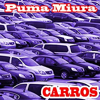 Carros by Puma Miura on Amazon Music - Amazon.com