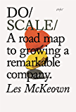 Do Scale: A road map to growing a remarkable company (Do Books Book 20)