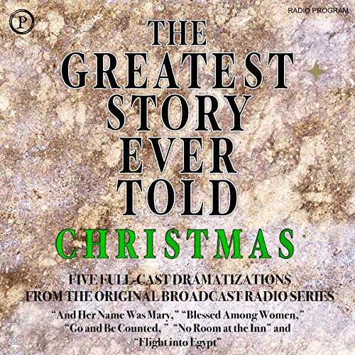 The Greatest Story Ever Told: Christmas (The Cast Of The Greatest Story Ever Told)