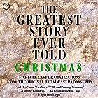 The Greatest Story Ever Told: Christmas Radio/TV von Henry Denker, Fulton Oursler Gesprochen von:  full cast
