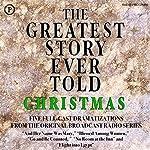 The Greatest Story Ever Told: Christmas | Henry Denker,Fulton Oursler