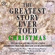 The Greatest Story Ever Told: Christmas Radio/TV Program by Henry Denker, Fulton Oursler Narrated by  full cast