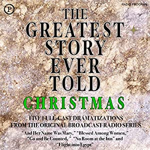 The Greatest Story Ever Told: Christmas Radio/TV Program