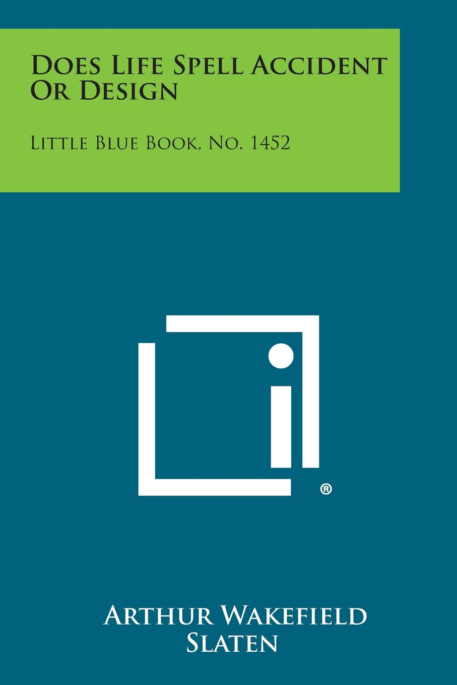 Does Life Spell Accident or Design: Little Blue Book, No. 1452 pdf