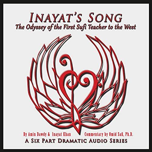 Inayat's Song: The Odyssey of the First Sufi Teacher to the West