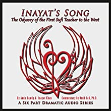 Inayat's Song: The Odyssey of the First Sufi Teacher to the West Audiobook by Amin Dawdy, Omid Safi Ph.D. - commentary Narrated by Tom Alter
