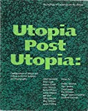 img - for Utopia Post Utopia: Configurations of nature and Culture in recent Sculpture and Photography book / textbook / text book