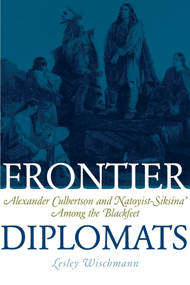 frontier-diplomats-alexander-culbertson-and-natoyist-siksina-among-the-blackfeet