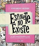 Espinete No Existe. Un Libro Nostalgicómico Sobre Nuestros Recuerdos De La Infancia (EXITOS)