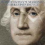 Washington's Masonic Correspondence | George Washington,Julius F. Sachse - editor
