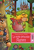 img - for La Vraie Princesse Aurore (French Edition) book / textbook / text book