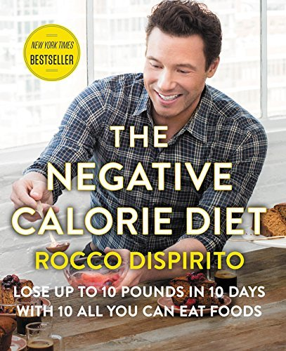 The Negative Calorie Diet: Lose Up to 10 Pounds in 10 Days with 10 All You Can Eat Foods (Best Diet Plan To Lose 10 Pounds)