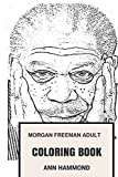 img - for Morgan Freeman Adult Coloring Book: Voice of God and Inspiring Narrator, Classical and Cultural Movie Icon Morgan Freeman Inspired Adult Coloring Book (Morgan Freeman Books) book / textbook / text book