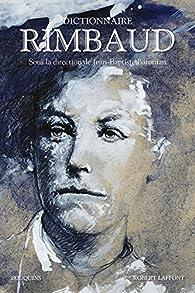 Dictionnaire Rimbaud par Jean-Baptiste Baronian