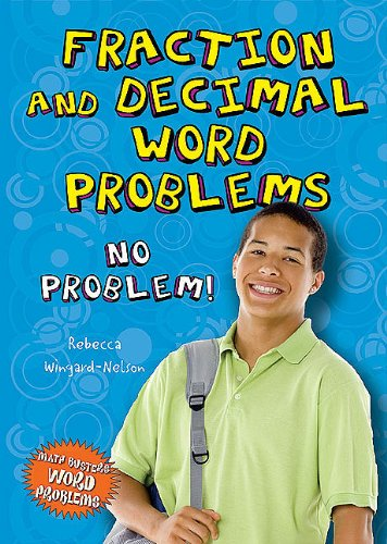 Fraction and Decimal Word Problems: No Problem! (Math Busters Word Problems)
