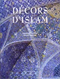 img - for Decors D'Islam (English and French Edition) book / textbook / text book