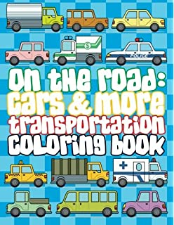 On The Road Cars More Transportation Coloring Book Super Fun Books For Kids