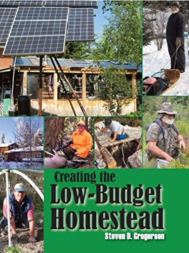 Creating the Low Budget Homestead by [Gregersen, Steven]