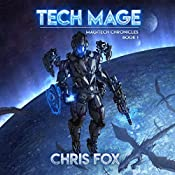 Tech Mage: Magitech Chronicles, Volume 1 | Chris Fox