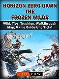 Horizon Zero Dawn the Frozen Wilds, Wiki, Tips, Trophies, Walkthrough, Map, Game Guide Unofficial