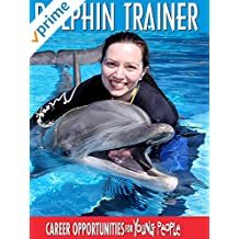 Career Opportunities for Young People - Dolphin Trainer