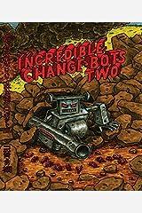 Incredible Change-Bots Two Kindle Edition