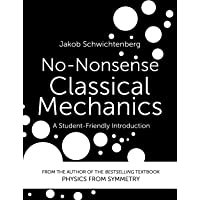 No-Nonsense Classical Mechanics: A Student-Friendly Introduction