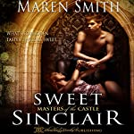 Sweet Sinclair: Masters of the Castle, Book 4 | Maren Smith