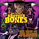 Ron Fortier's Brother Bones: Six Days of the Dragon Audiobook by Roman Leary Narrated by J. Scott Bennett