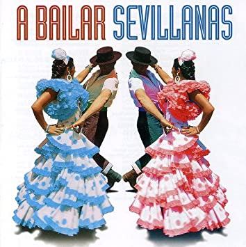 VARIOUS ARTISTS - A Bailar Sevillanas: 40 Sevillanas Inolvidables - Amazon.com Music