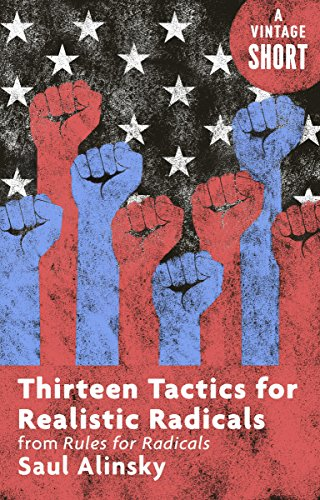 Stage Rally (Thirteen Tactics for Realistic Radicals: from Rules for Radicals (Kindle Single) (A Vintage Short))