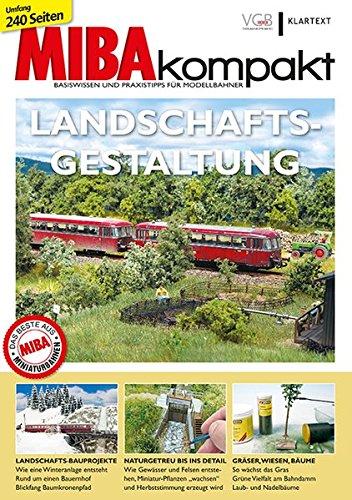 Landschaftsgestaltung: MIBAkompakt. Basiswissen und Praxistipps für Modellbahner Taschenbuch – 29. November 2016 MIBA-Miniaturbahnen Klartext 383751742X Modellbau