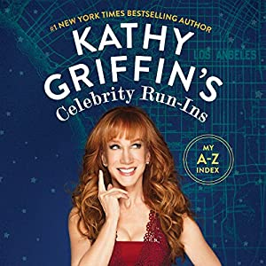 Kathy Griffin's Celebrity Run-Ins | Livre audio
