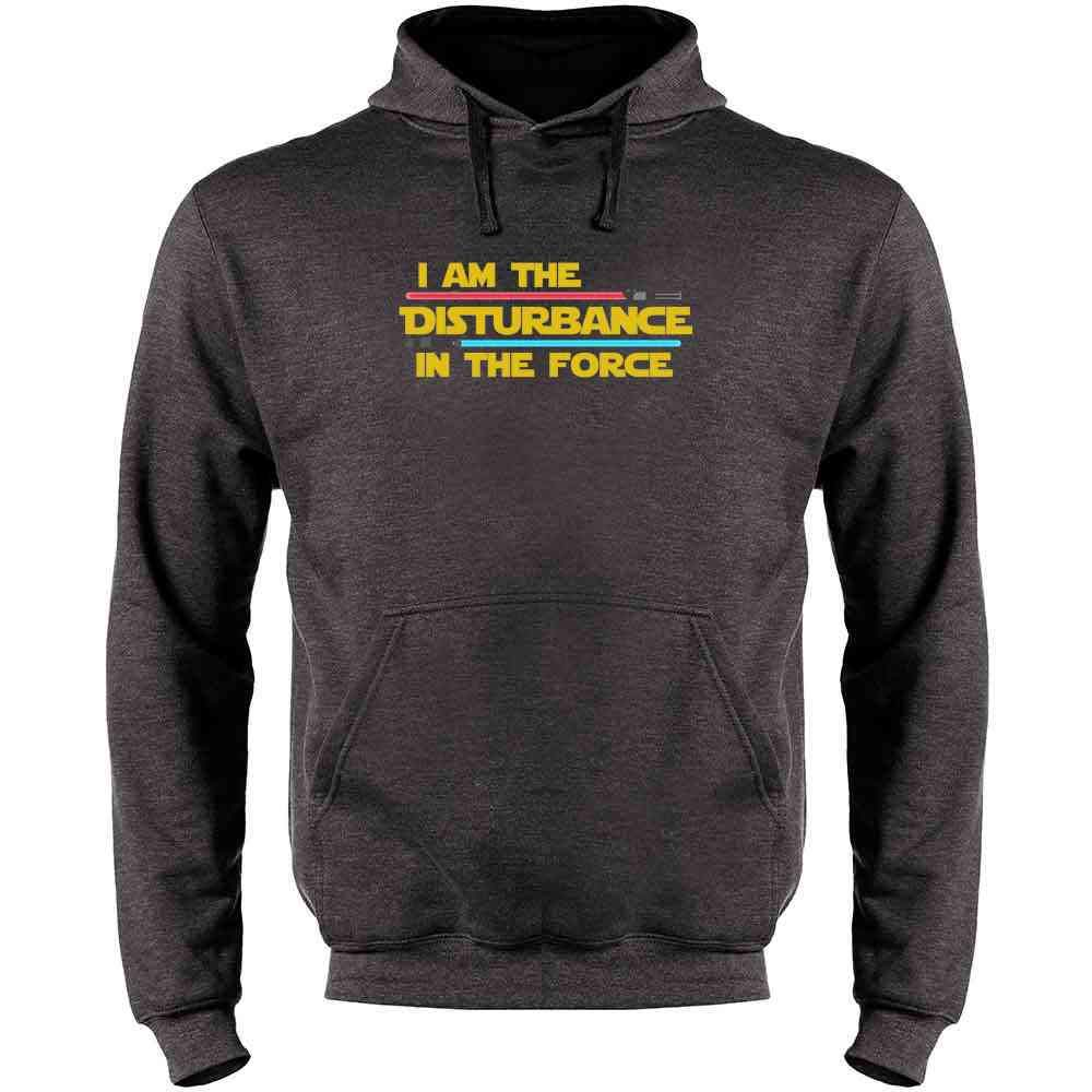 I Am The Disturbance in The Force Funny Mens Fleece Hoodie Sweatshirt