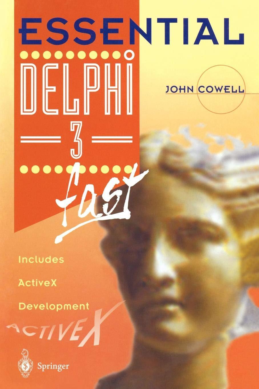 Essential Delphi 3 fast : Includes ActiveX Development