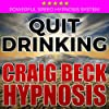 Quit Drinking: Craig Beck Hypnosis