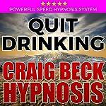Quit Drinking: Craig Beck Hypnosis | Craig Beck