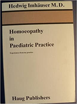 Homoeopathy in Paediatric Practice: Experiences from My Practice