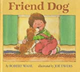 Friend Dog, Robert Wahl, 0316917109