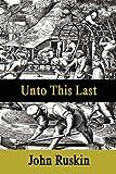 Unto This Last, John Ruskin, 1599868059