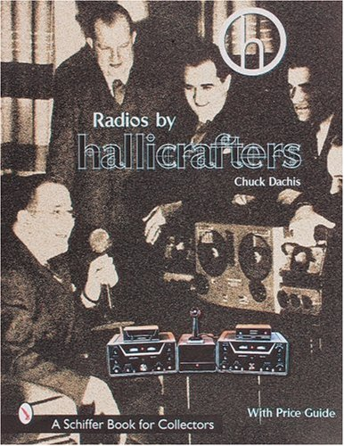 Radios By Hallicrafters®  A Schiffer Book For Collectors