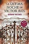 La última noche de Víctor Ros par Tristante