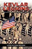 Book cover for Kevlar Legions: The Transformation of the U.S. Army, 1989-2005