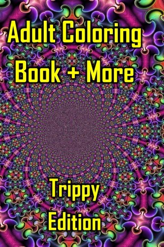 Download Adult Coloring Book + More Trippy Edition: Mushrooms, Drugs, Stress Relief, Relaxation pdf epub