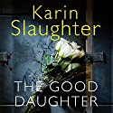 The Good Daughter Hörbuch von Karin Slaughter Gesprochen von: Susie James